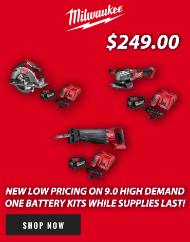 New low prices on Milwaukee Battery Kits while supplies last!